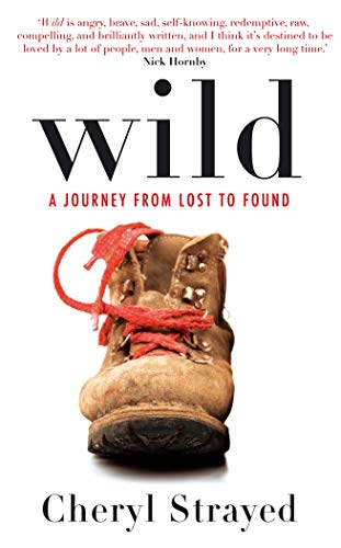 Wild: A Journey from Lost to Found by Cheryl Strayed (Paperback)