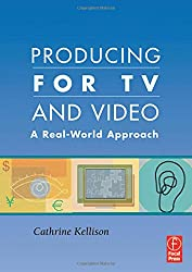 Producing for TV and Video: A Real-World Approach (Portuguese Edition)