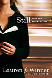 Still: Notes on a Mid-Faith Crisis