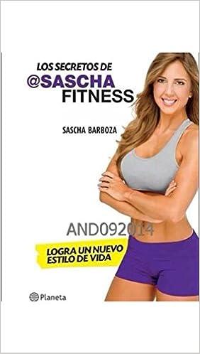 Los Secretos de Sascha Fitness: Amazon.es: Sascha Barboza ...