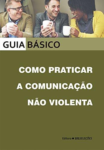 Como praticar a comunicação não violenta