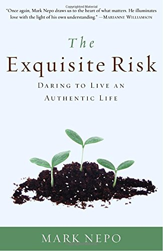 The Exquisite Risk: Daring to Live an Authentic Life