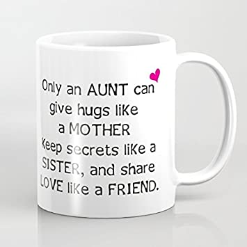 Amazoncom Aunt Quote Mugs Only An Aunt Can Give Hugs Like Mother