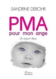 PMA pour mon ange par Sandrine DEROHR