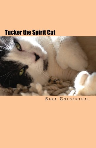 Tucker the Spirit Cat: A Meditation on Love and Hope for Anyone Grieving the Loss of an Animal Friend
