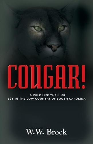 COUGAR!: A Wildlife Thriller Set in the Low Country of South Carolina ebook