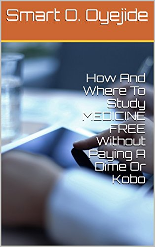 How And Where To Study MEDICINE FREE Without Paying A Dime Or Kobo