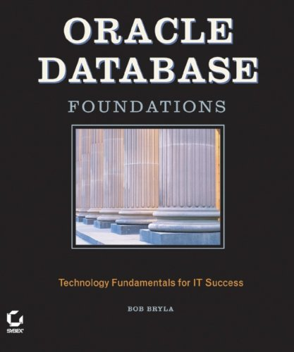 Download Oracle Database Foundations: Technology Fundamentals for IT Success Pdf