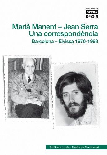 Descargar Libro Marià Manent - Jean Serra. Una Correspondència: Barcelona - Eivissa. 1976-1988 Jean Serra Torres