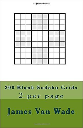 200 blank sudoku grids 2 per page james van wade 9781720923787