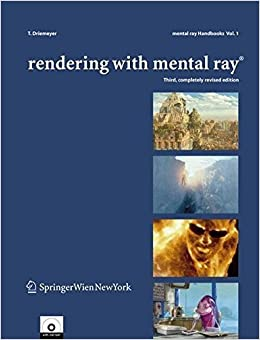 Rendering with mental ray? (mental ray? Handbooks) by Thomas Driemeyer (2005-12-22)