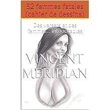 52 femmes fatales (cahier de dessins): Des versets et des femmes... intouchables (French Edition)
