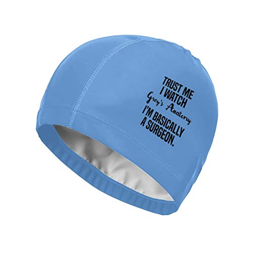 Swim Cap Elastic Design Soft Swimming Cap for Adult Woman and Men Trust Me I Watch Grey's Anatomy I'm Basically A Surgeon