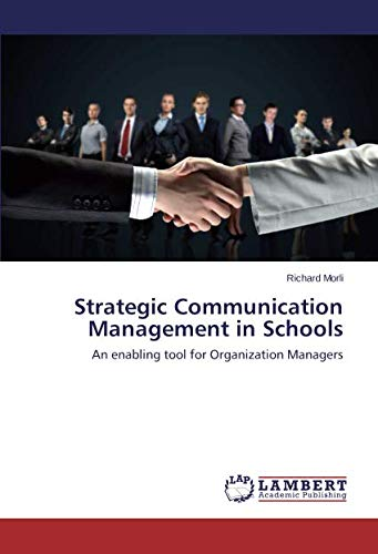 Read Online Strategic Communication Management in Schools: An enabling tool for Organization Managers ebook