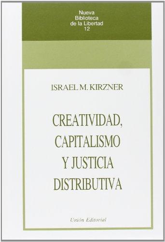 Descargar Libro Creatividad, Capitalismo Y Justicia Distributiva Israel Kirzner