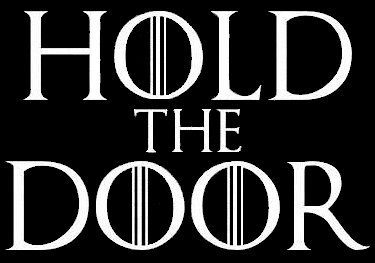 Game Of Thrones Hold The Door Decal Vinyl Sticker|Cars Trucks Vans Walls Laptop| White |5.5 x 3.5 (Dance Costumes Purchase)