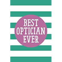 Best Optician Ever (6x9 Journal): Lined Personalized Writing Notebook, 120 Pages – Spring Crocus Purple and Arcadia Green Stripes with Inspirational Quote, Perfect Gift for Birthday, Graduation, Christmas, or Other Holidays