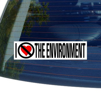 I hate anti the environment window bumper sticker
