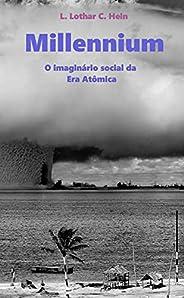 Millennium: O Imaginário Social da Era Atômica (1945-1953)