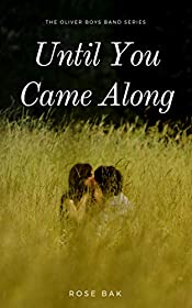 Until You Came Along: The Oliver Boys Band Series Book One