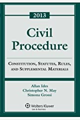 Civil Procedure: Rules Statutes & Cases 2013 Supplement by Allan Ides (2013-07-18) Paperback