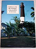 Lighthouses of the Dry Tortugas, an Illustrated History, Hurley, Neil E., 0945172311