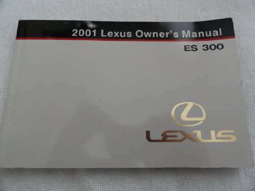 Es Owners Manual (2001 Lexus ES300 ES 300 Owners Manual)