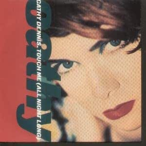 Cathy Dennis / Touch Me (All Night Long)