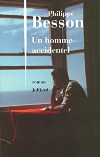 Un homme accidentel, Besson, Philippe