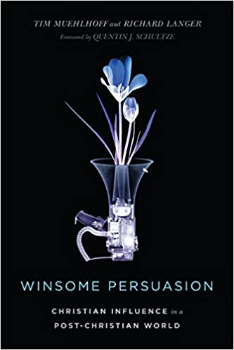 Winsome Persuasion  Christian Influence in a Post-Christian World  Tim  Muehlhoff ce436d97ee101
