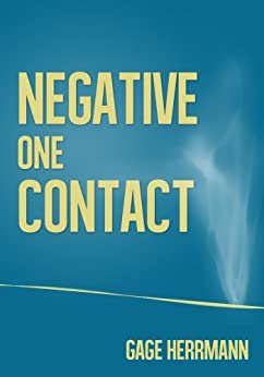 Negative One Contact by [Herrmann, Gage]