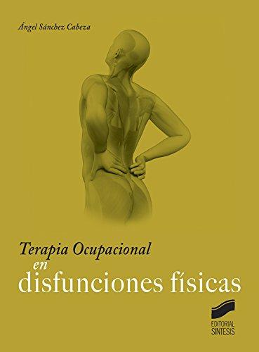 Descargar Libro Terapia Ocupacional En Disfunciones Físicas Ángel Sánchez Cabeza