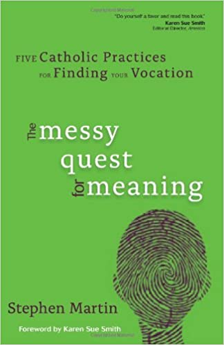 Book The Messy Quest for Meaning: Five Catholic Practices for Finding Your Vocation