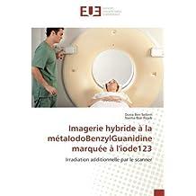 Imagerie hybride à la métaIodoBenzylGuanidine marquée à l'iode123: Irradiation additionnelle par le scanner