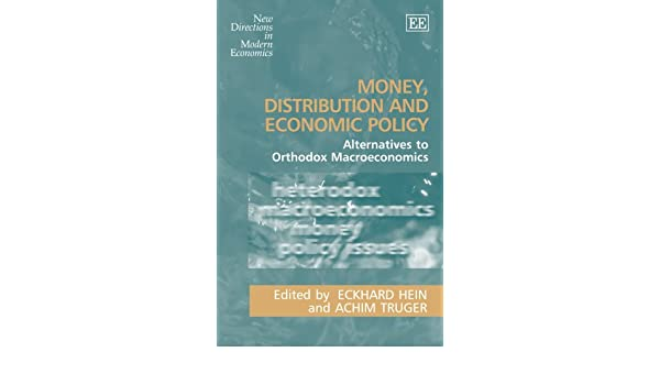 Money Alternatives to Orthodox Macroeconomics Distribution and Economic Policy