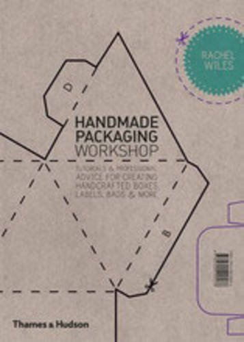Handmade Packaging Workshop: Tutorials  Professional Advice for Creating Handcrafted Boxes, Labels, Bags  More by Rachel Wiles (2012) Paperback