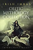 Irish Imbas: Celtic Mythology Collection 2016 (The Celtic Mythology Collections)