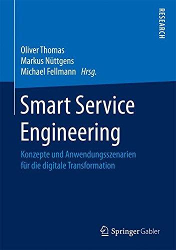 Smart Service Engineering: Konzepte und Anwendungsszenarien für die digitale Transformation Gebundenes Buch – 30. November 2016 Oliver Thomas Markus Nüttgens Michael Fellmann Springer Gabler