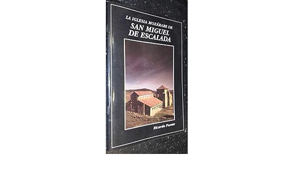 La iglesia mozarabe de san Miguel de escalada: Amazon.es ...