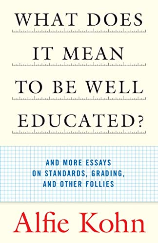Pdf Teaching What Does it Mean to Be Well Educated? And Other Essays on Standards, Grading, and Other Follies