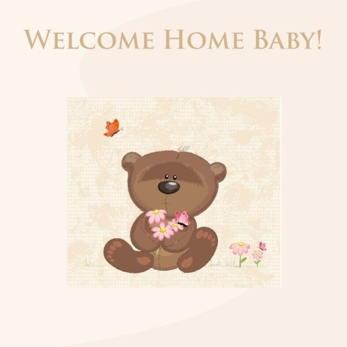 Welcome Home Baby!: Baby First Year Journal in All Departments ebook
