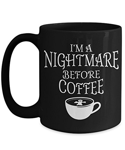 Halloween Coffee Mug | I'm A Nightmare Before Coffee | Funny Halloween Novelty Gift Idea For Women Men Black 15oz Ceramic ()