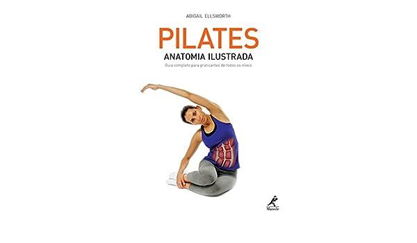 Pilates: Anatomia Ilustrada - Guia Completo Para Praticantes ...