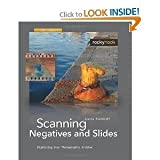 img - for Scanning Negatives and Slides, 2nd Edition: Digitizing Your Photographic Archives (Paperback) by Sascha Steinhoff book / textbook / text book