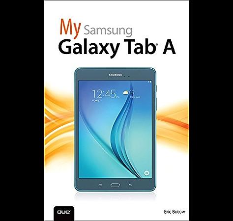 My Samsung Galaxy Tab A (My...) (English Edition) eBook: Eric, Butow: Amazon.es: Tienda Kindle