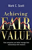 Achieving Fair Value - How Companies can BetterManage their Relationships with Investors