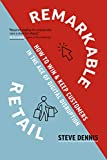 Remarkable Retail: How to Win & Keep Customers in