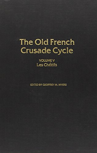 005: Les Chetifs: Volume 5 of the Old French Crusade Cycle by Brand: University Alabama Press