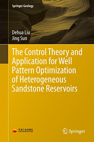 The Control Theory and Application for Well Pattern Optimization of Heterogeneous Sandstone Reservoirs (Springer Geology)