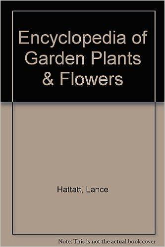 Encyclopedia of Garden Plants & Flowers by LANCE HATTATT (2002-01-01)